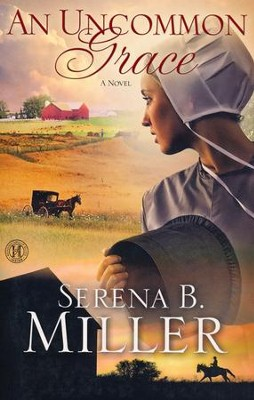 An Uncommon Grace, Hidden Mercies Series #1   -     By: Serena Miller