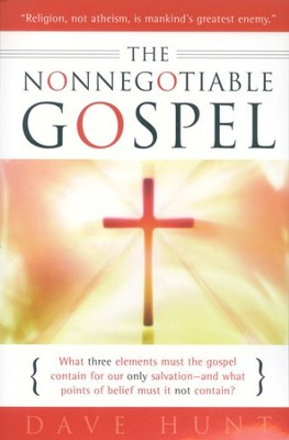 The Nonnegotiable Gospel  -     By: Dave Hunt