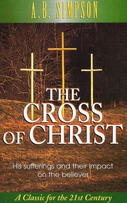 Cross Of Christ  -     By: A.B. Simpson