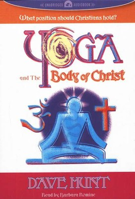 Yoga and The Body of Christ (Audiobook CD)  -     By: Dave Hunt