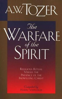 Warfare Of The Spirit  -     By: A.W. Tozer