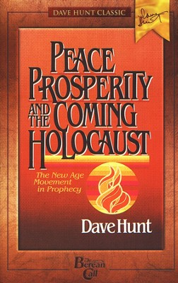 Peace, Prosperity and the Coming Holocaust: The New Age Movement in Prophecy  -     By: Dave Hunt