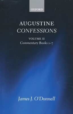 Augustine Confessions: Volume 2: Commentary, Books 1-7  -     By: James J. O'Donnell