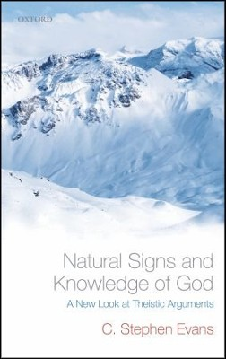 Natural Signs and Knowledge of God: A New Look at Theistic Arguments  -     By: C. Stephen Evans