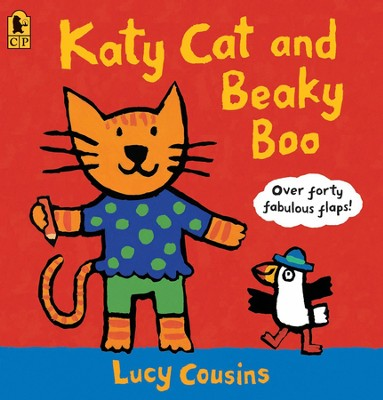 Katy Cat and Beaky Boo  -     By: Lucy Cousins     Illustrated By: Lucy Cousins