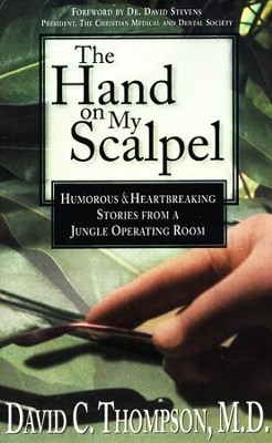 Hand On My Scalpel  -     By: David C. Thompson