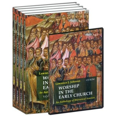 Worship in the Early Church: An Anthology of Historical Sources, Volumes 1-4 with CD-Rom  -     By: Lawrence J. Johnson