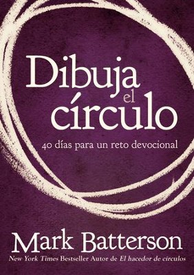 Dibuja el circulo: 40 dias para un reto devocional - eBook  -     By: Mark Batterson
