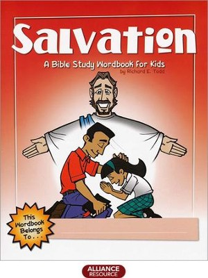 Salvation: A Bible Study Wordbook for Kids  -     By: Richard E. Todd