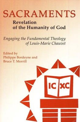 Sacraments: Revelation of the Humanity of God-Engaging the Fundamental Theology of Louis-Marie Chauvet  -     By: Philippe Bordeyne, Bruce T. Morrill