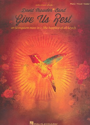 Give Us Rest (PVG)   -     By: David Crowder Band