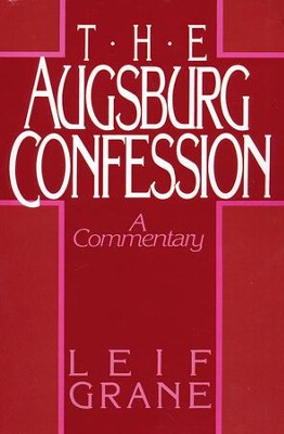 The Augsburg Confession     -     By: L. Grane