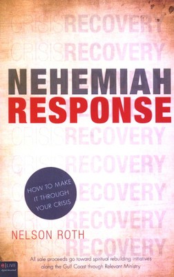 Nehemiah Response: How to Make It Through Your Crisis  -     By: Nelson Roth