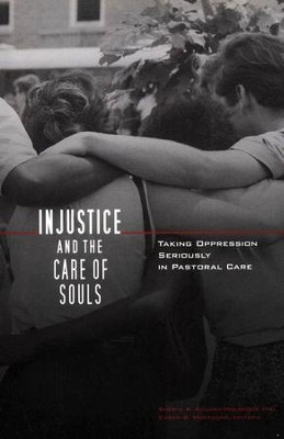 Injustice and the Care of Souls: Taking Oppression Seriously in Pastoral Care  -     Edited By: Sheryl Kujawa-Holbrook, Karen Montagno     By: Sheryl Kujawa-Holbrook(Editor) & Karen Montagno(Editor)