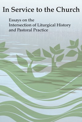 Liturgical Pastoring: On The Intersection of Liturgical History and Pastoral Practice  -     By: David A. Pitt, Stefanos Alexopoulos, Christian Mcconnell