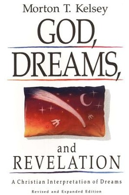 God, Dreams, and Revelation, Revised and Expanded   -     By: M.T. Kelsey