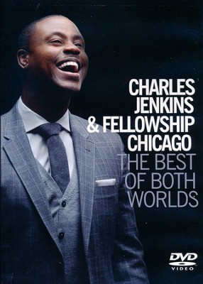 The Best of Both Worlds   -     By: Pastor Charles Jenkins, Fellowship Chicago