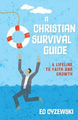 A Christian Survival Guide: A Lifeline to Faith and Growth - eBook  -     By: Ed Cyzewski
