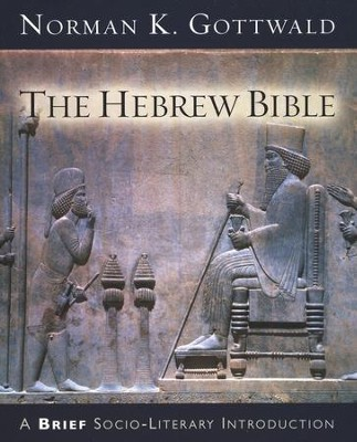The Hebrew Bible: A Brief Socio-Literary Introduction  -     By: Norman K. Gottwald