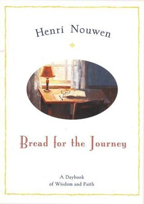 Bread for the Journey: A Daybook of Wisdom and Faith  -     By: Henri Nouwen
