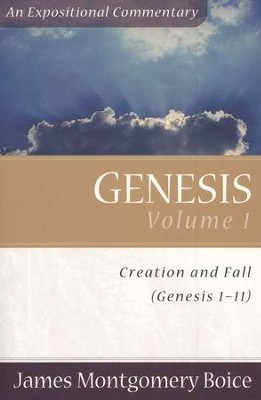 The Boice Commentary Series: Genesis, Volume 1   -     By: James Montgomery Boice