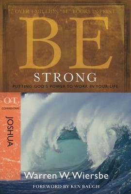 Be Strong (Joshua)  -     By: Warren W. Wiersbe