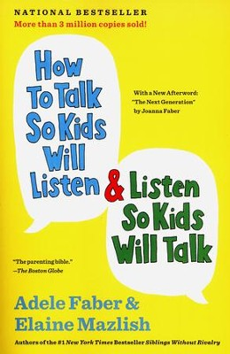 How To Talk So Kids Will Listen & Listen So Kids Will Talk  -     By: Adele Faber, Elaine Mazlish