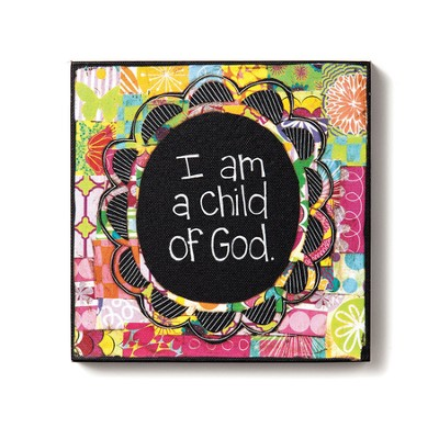 I Am A Child Of God Wall Art  -     By: Holly Christine Moody