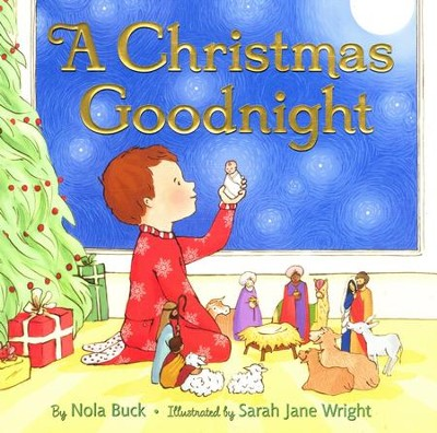A Christmas Goodnight  -     By: Nola Buck     Illustrated By: Sarah Jane Wright