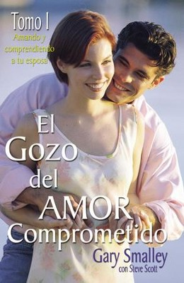El gozo del amor comprometido: Tomo 1 - eBook  -     By: Dr. Gary Smalley, Steve Scott