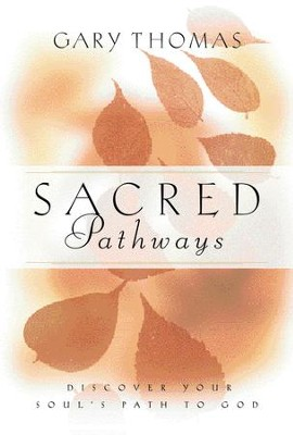Sacred Pathways: Discover Your Soul's Path to God - eBook  -     By: Gary L. Thomas