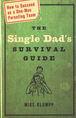 The Single Dad's Survival Guide   -     By: Michael A. Klumpp