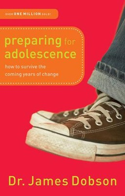 Preparing for Adolescence: How to Survive the Coming Years of Change - eBook  -     By: Dr. James Dobson