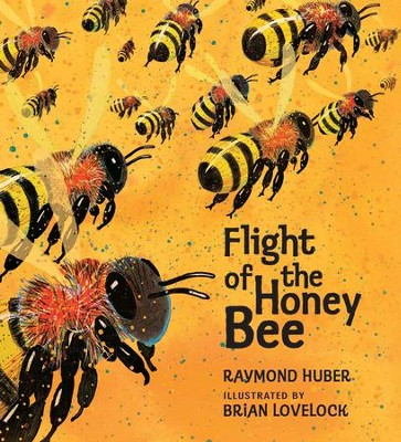 Flight of the Honey Bee  -     By: Raymond Huber     Illustrated By: Brian Lovelock