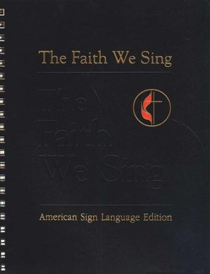 The Faith We Sing: American Sign Language edition  -