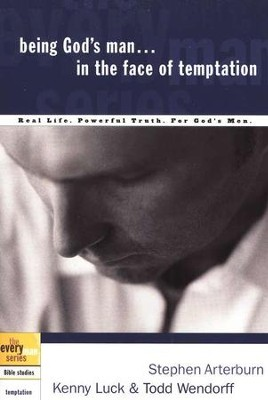 Being God's Man in the Face of Temptation - the Every Man Series, Bible Studies  -     By: Stephen Arterburn, Kenny Luck, Todd Wendorff