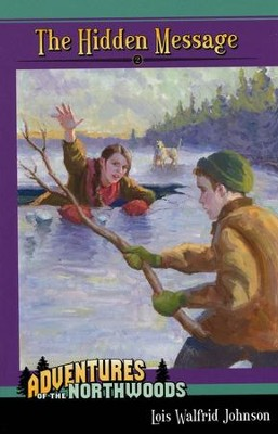 Adventures in the Northwoods Vol. 2: The Hidden Message   -     By: Lois Walfrid Johnson