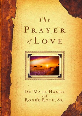 Prayer of Love  -     By: Mark Hanby, Roger Roth