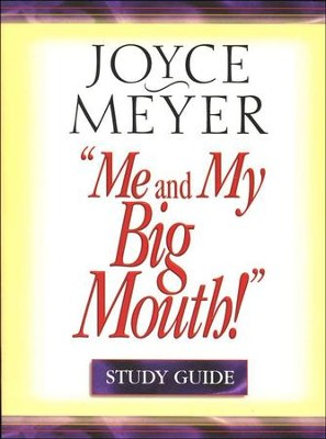 Me and My Big Mouth, Study Guide   -     By: Joyce Meyer
