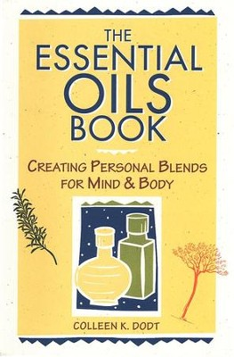 The Essential Oils Book   -     By: Colleen K. Dodt