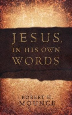 Jesus, in His Own Words   -     By: Robert H. Mounce