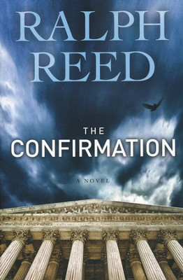 The Confirmation    -     By: Ralph Reed