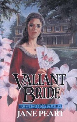 Valiant Bride, Brides of Montclair Series #1   -     By: Jane Peart