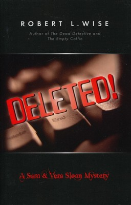 Deleted, Sloan Mysteries #3   -     By: Robert L. Wise