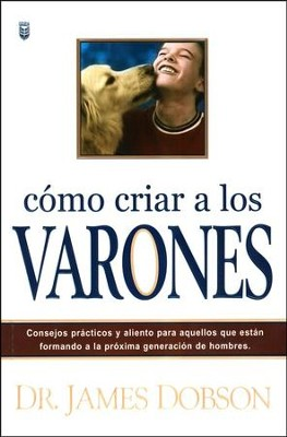 Como Criar a los Varones  (Bringing Up Boys)  -     By: Dr. James Dobson