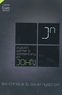 A Youth Worker's Commentary on John, Volume 2   -     By: Les Christie, David P. Nystrom