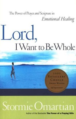 Lord, I Want to Be Whole   -     By: Stormie Omartian