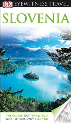 DK Eyewitness Travel Guide: Slovenia  -