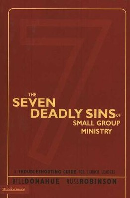 The Seven Deadly Sins of Small Group Ministry: A Troubleshooting Guide for Church Leaders  -     By: Bill Donahue, Russ Robinson
