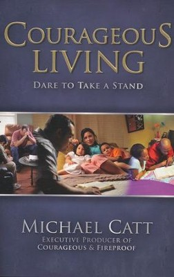 Courageous Living: Dare to Take a Stand - Slightly Imperfect  -     By: Michael Catt